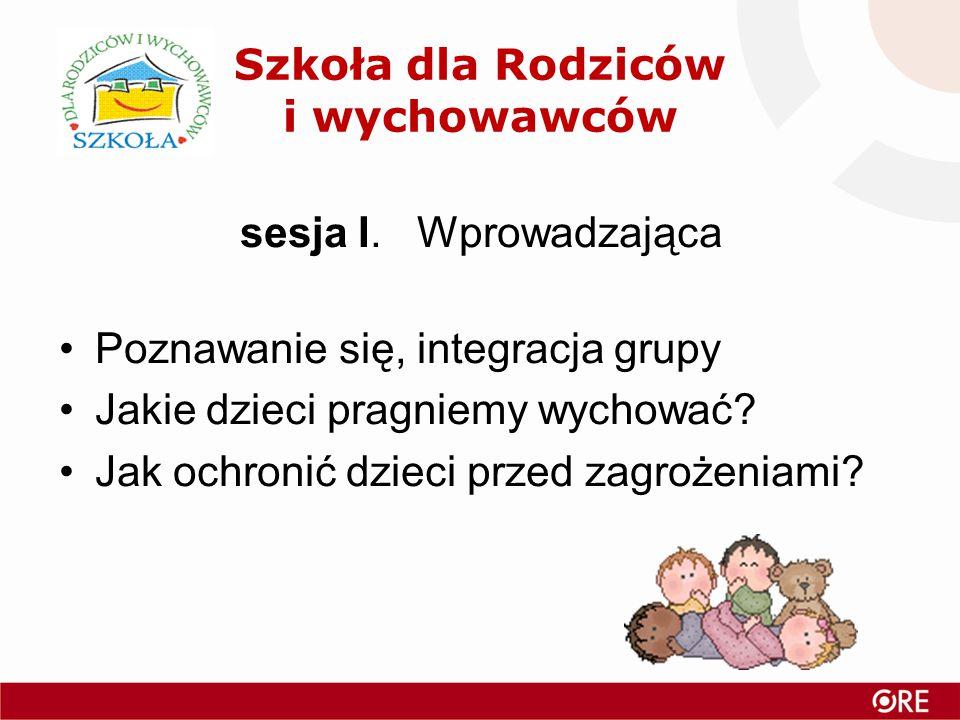 Szkoła dla Rodziców i wychowawców sesja I.