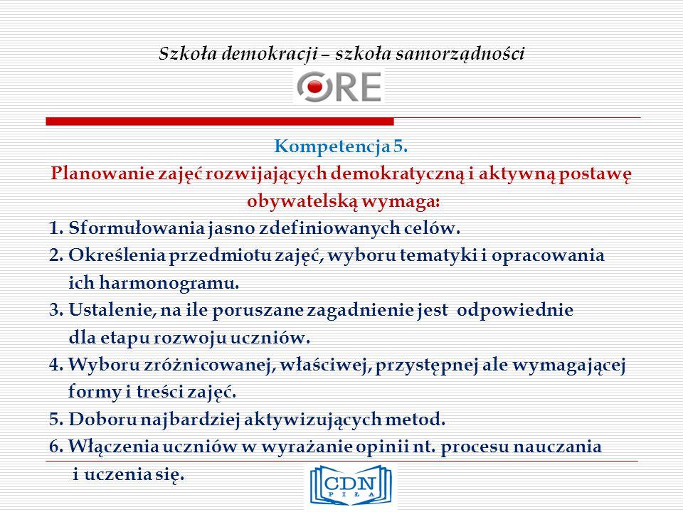 Szkoła demokracji – szkoła samorządności Kompetencja 5.