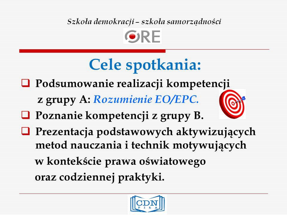 Szkoła demokracji – szkoła samorządności Cele spotkania:  Podsumowanie realizacji kompetencji z grupy A: Rozumienie EO/EPC.