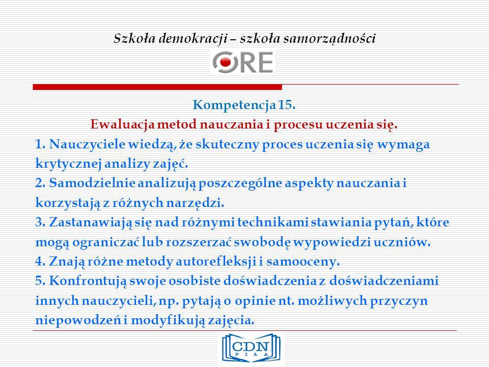 Szkoła demokracji – szkoła samorządności Kompetencja 15.