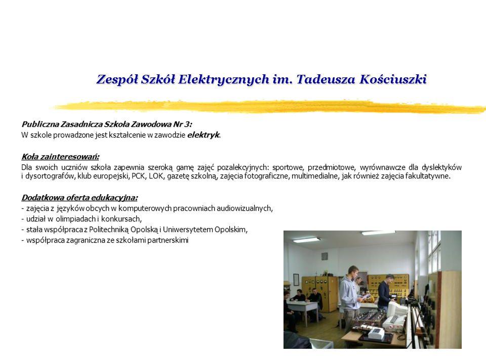 Zespół Szkół Elektrycznych im. Tadeusza Kościuszki Publiczna Zasadnicza Szkoła Zawodowa Nr 3: W szkole prowadzone jest kształcenie w zawodzie elektryk