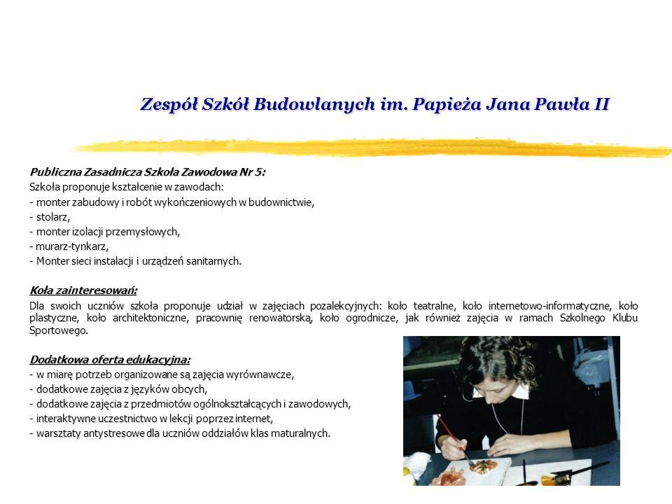 Zespół Szkół Budowlanych im. Papieża Jana Pawła II Zespół Szkół Budowlanych im.