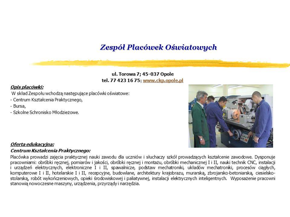 Zespół Placówek Oświatowych ul. Torowa 7; 45-037 Opole tel.