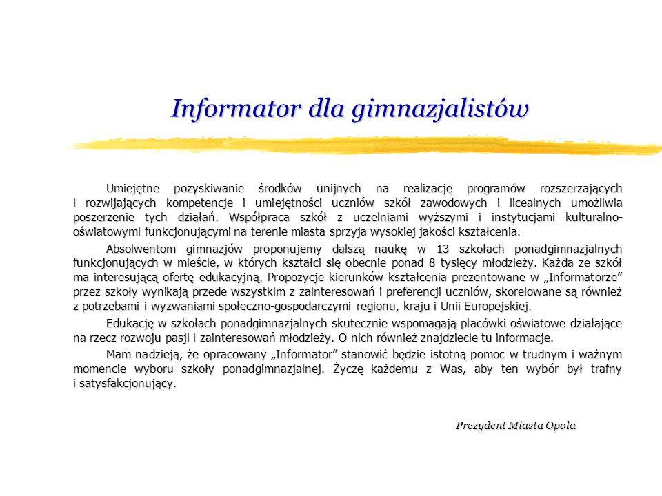 Informator dla gimnazjalistów Umiejętne pozyskiwanie środków unijnych na realizację programów rozszerzających i rozwijających kompetencje i umiejętnoś