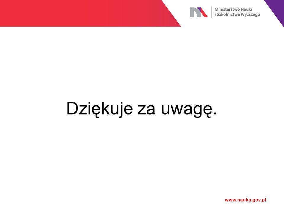 www.nauka.gov.pl Dziękuje za uwagę.