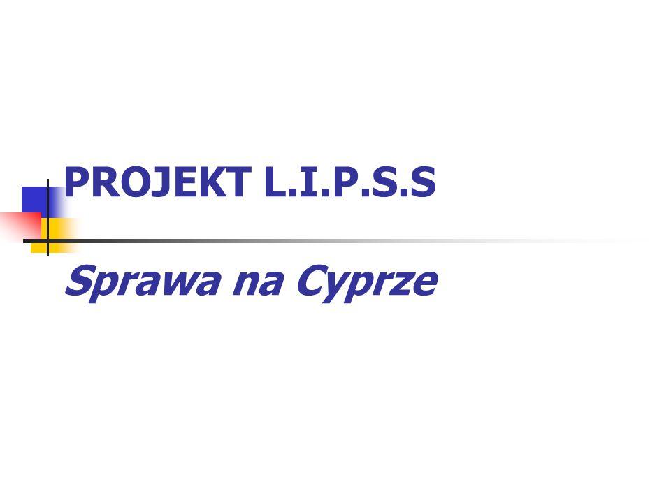 PROJEKT L.I.P.S.S Sprawa na Cyprze
