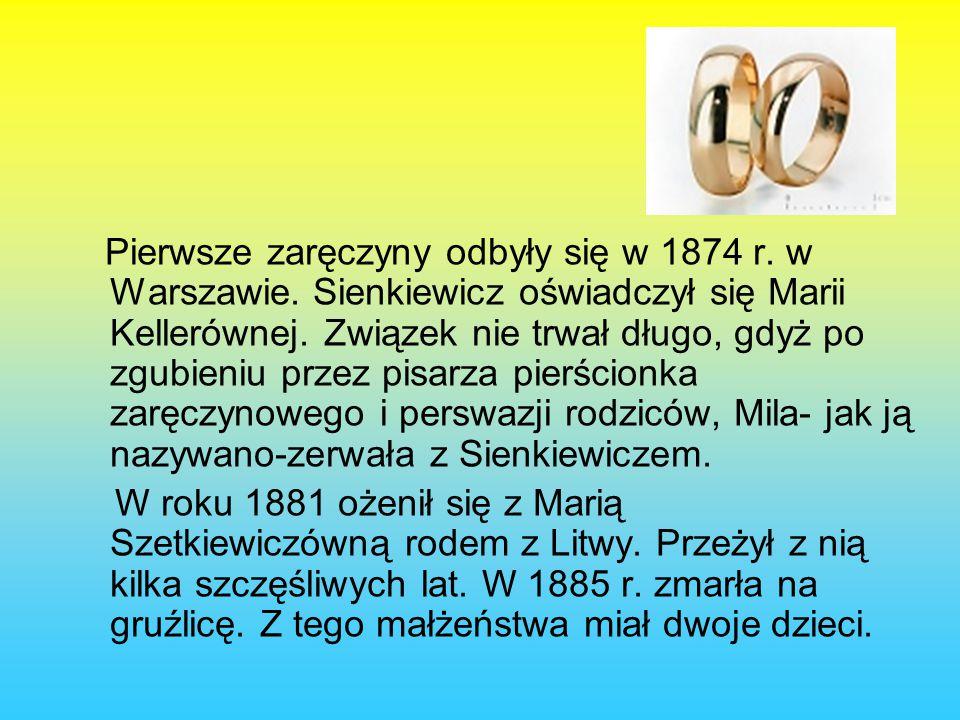 Pierwsze zaręczyny odbyły się w 1874 r.w Warszawie.