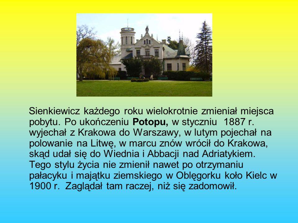 Sienkiewicz każdego roku wielokrotnie zmieniał miejsca pobytu.