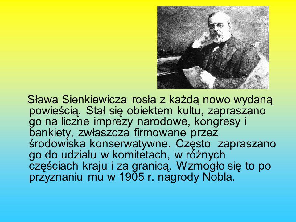 Sława Sienkiewicza rosła z każdą nowo wydaną powieścią.