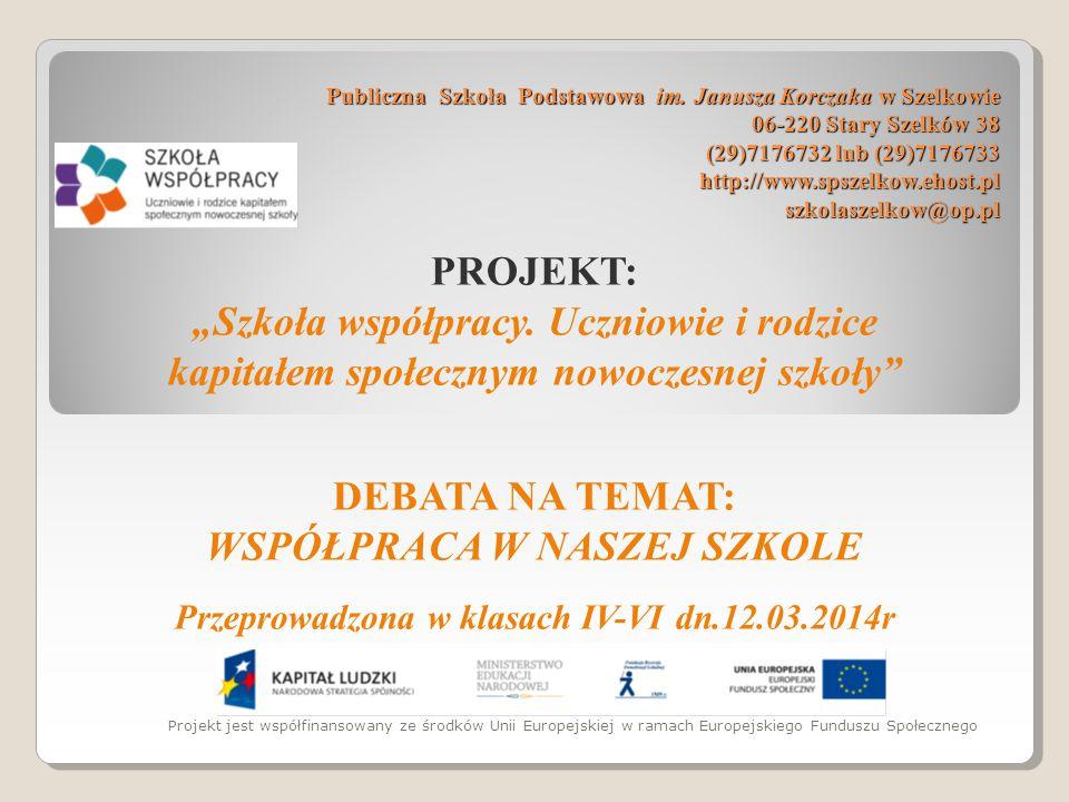 Publiczna Szkoła Podstawowa im. Janusza Korczaka w Szelkowie 06-220 Stary Szelków 38 (29)7176732 lub (29)7176733 http://www.spszelkow.ehost.pl szkolas