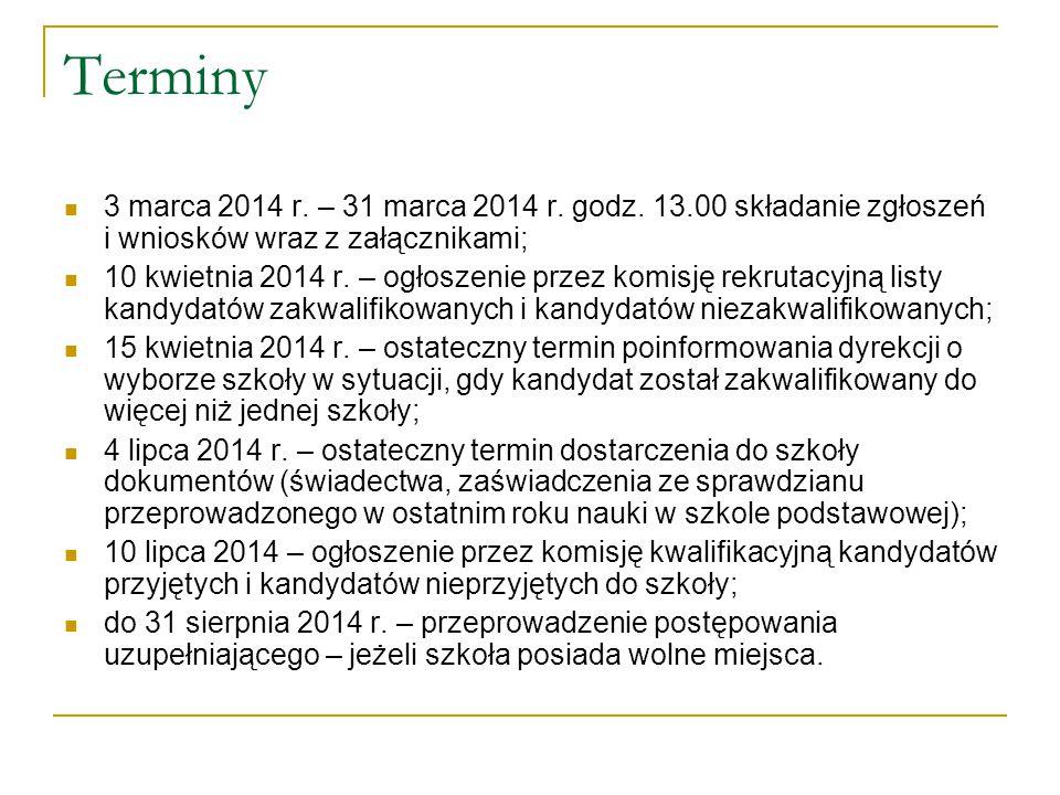 Terminy 3 marca 2014 r. – 31 marca 2014 r. godz. 13.00 składanie zgłoszeń i wniosków wraz z załącznikami; 10 kwietnia 2014 r. – ogłoszenie przez komis