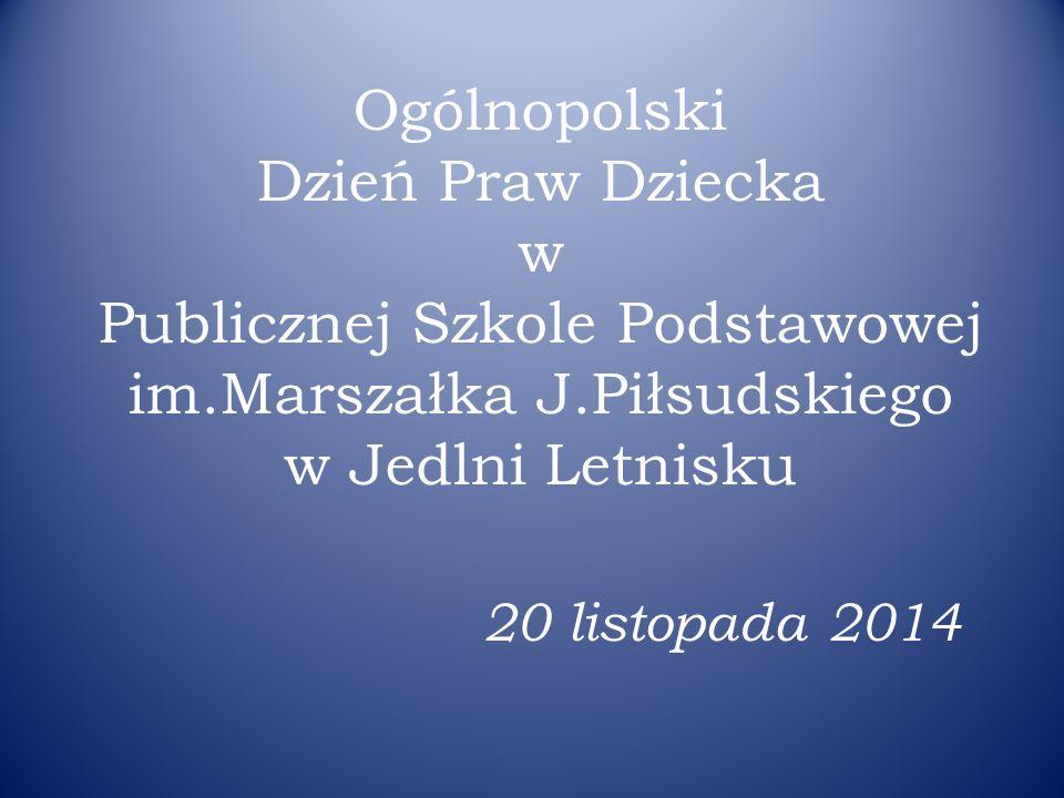 Ogólnopolski Dzień Praw Dziecka w Publicznej Szkole Podstawowej im.Marszałka J.Piłsudskiego w Jedlni Letnisku 20 listopada 2014