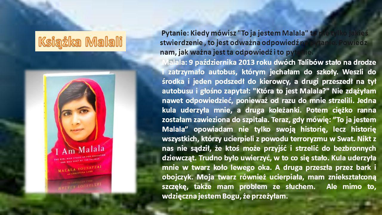 """,,Oni nie mogą mnie powstrzymać. Zdobędę wykształcenie bez względu na to, czy to będzie w domu, w szkole czy innym miejscu"""". Na Malali skupia się uwag"""
