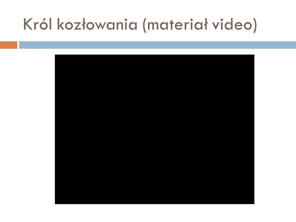 Król kozłowania (materiał video)