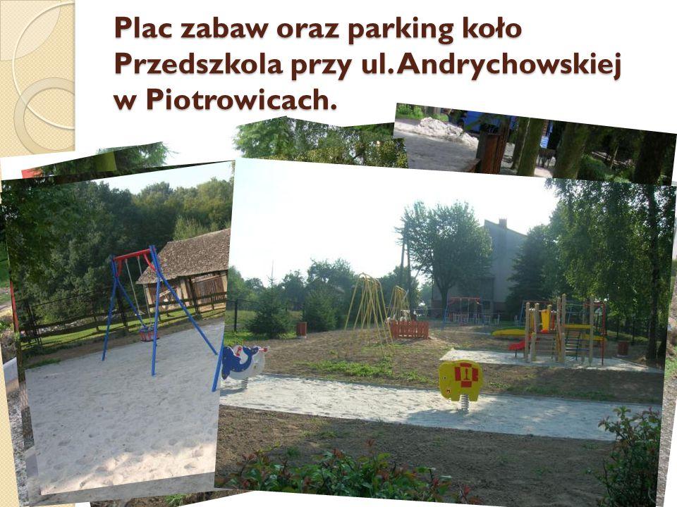 Plac zabaw oraz parking koło Przedszkola przy ul. Andrychowskiej w Piotrowicach.