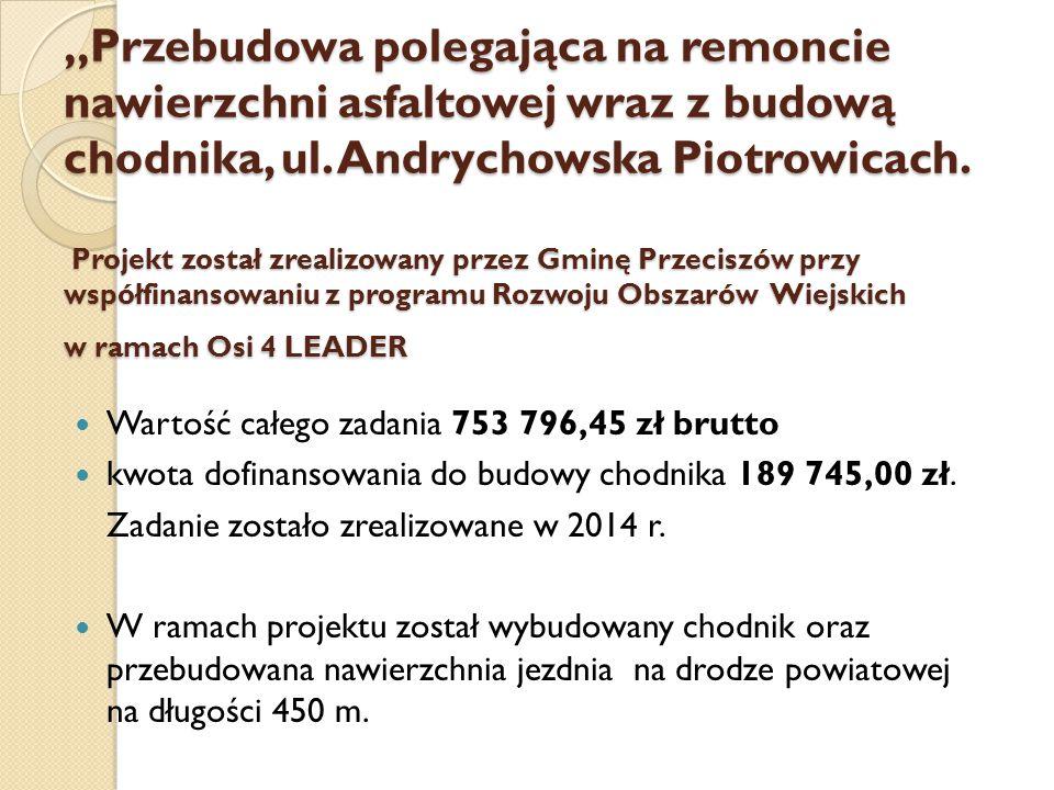 """""""Przebudowa polegająca na remoncie nawierzchni asfaltowej wraz z budową chodnika, ul. Andrychowska Piotrowicach. Projekt został zrealizowany przez Gmi"""