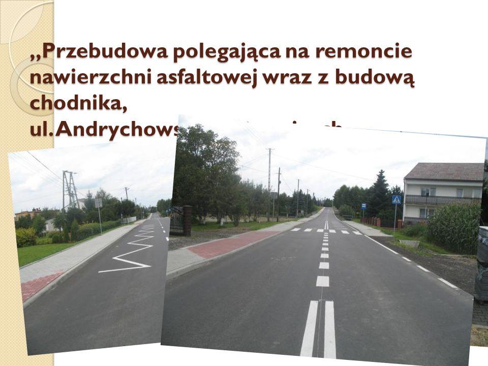 """""""Przebudowa polegająca na remoncie nawierzchni asfaltowej wraz z budową chodnika, ul. Andrychowska Piotrowicach"""