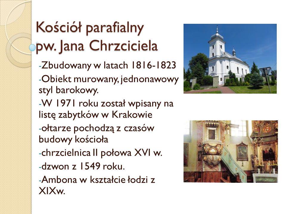 Kościół parafialny pw. Jana Chrzciciela - Zbudowany w latach 1816-1823 - Obiekt murowany, jednonawowy styl barokowy. - W 1971 roku został wpisany na l