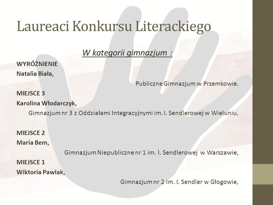 Laureaci Konkursu Literackiego W kategorii szkoła podstawowa: MIEJSCE 3 Weronika Pyłka, Szkoła Podstawowa im. I. Sendlerowej w Starogrodzie MIEJSCE 2