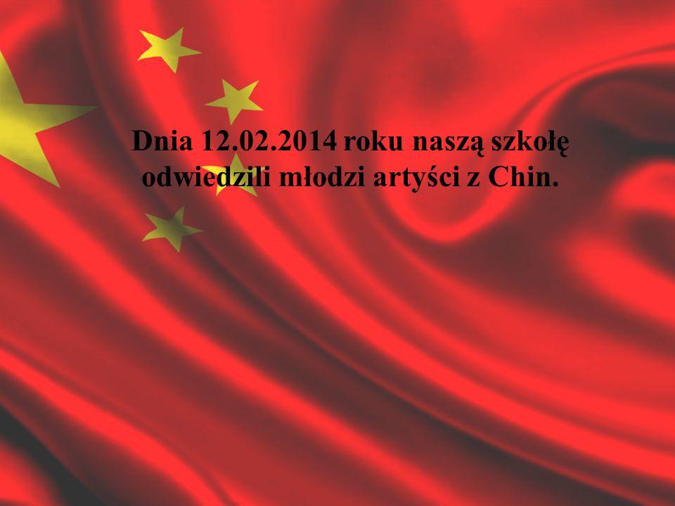 Dnia 12.02.2014 roku naszą szkołę odwiedzili młodzi artyści z Chin.