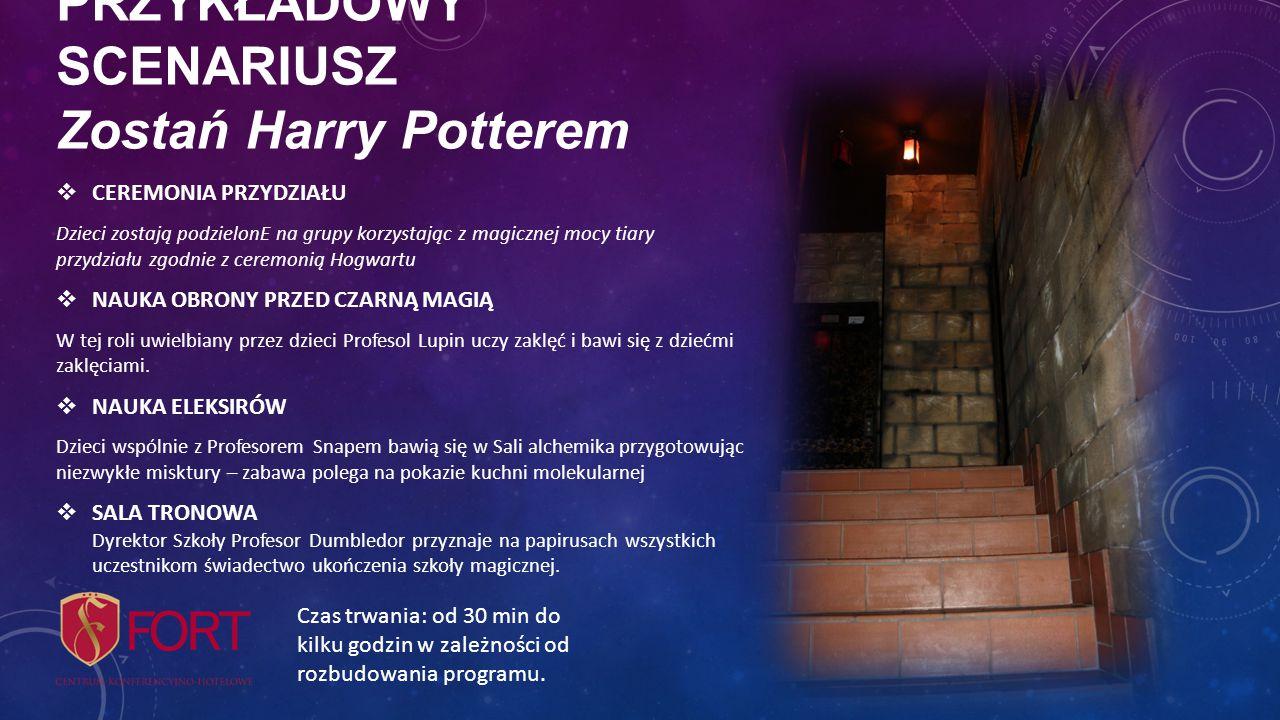 PRZYKŁADOWY SCENARIUSZ Zostań Harry Potterem  CEREMONIA PRZYDZIAŁU Dzieci zostają podzielonE na grupy korzystając z magicznej mocy tiary przydziału zgodnie z ceremonią Hogwartu  NAUKA OBRONY PRZED CZARNĄ MAGIĄ W tej roli uwielbiany przez dzieci Profesol Lupin uczy zaklęć i bawi się z dziećmi zaklęciami.