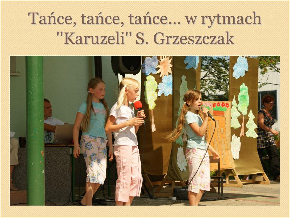 Tańce, tańce, tańce... w rytmach ''Karuzeli'' S. Grzeszczak