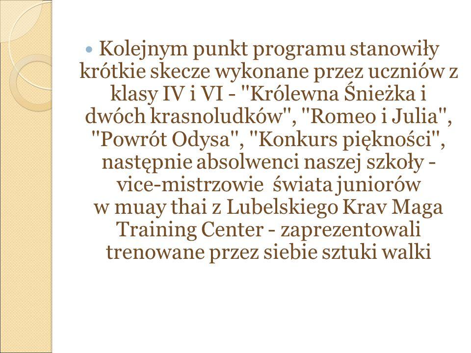 Kolejnym punkt programu stanowiły krótkie skecze wykonane przez uczniów z klasy IV i VI - ''Królewna Śnieżka i dwóch krasnoludków'', ''Romeo i Julia''
