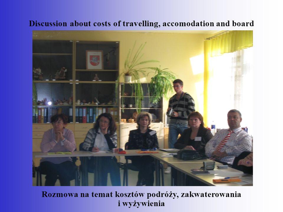 Discussion about costs of travelling, accomodation and board Rozmowa na temat kosztów podróży, zakwaterowania i wyżywienia