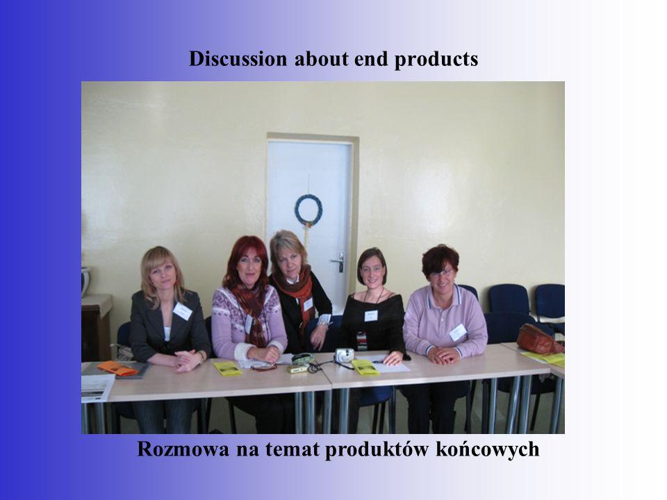 Discussion about end products Rozmowa na temat produktów końcowych