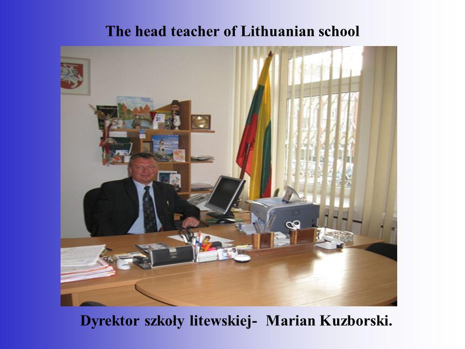 The head teacher of Lithuanian school Dyrektor szkoły litewskiej- Marian Kuzborski.