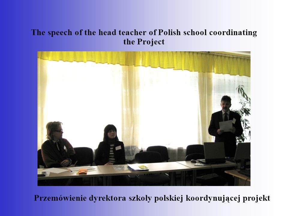The speech of the head teacher of Polish school coordinating the Project Przemówienie dyrektora szkoły polskiej koordynującej projekt