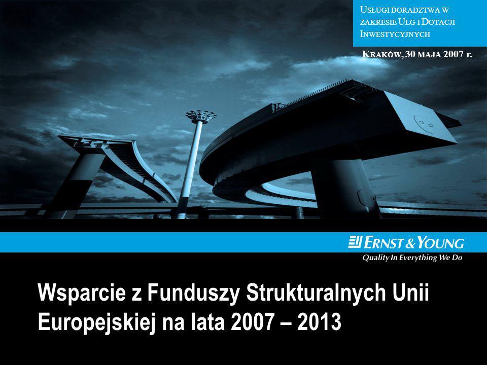 U SŁUGI D ORADZTWA W Z AKRESIE U SŁUG I D OTACJI I NWESTYCYJNYCH U SŁUGI DORADZTWA W ZAKRESIE U LG I D OTACJI I NWESTYCYJNYCH Wsparcie z Funduszy Strukturalnych Unii Europejskiej na lata 2007 – 2013 K RAKÓW, 30 MAJA 2007 r.