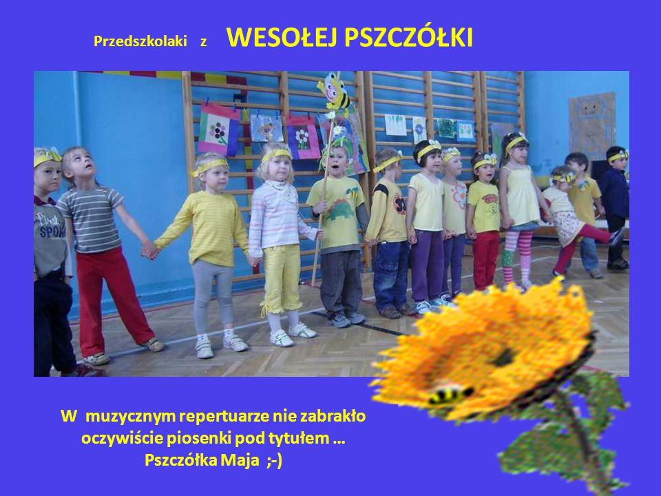 Przedszkolaki z WESOŁEJ PSZCZÓŁKI W muzycznym repertuarze nie zabrakło oczywiście piosenki pod tytułem … Pszczółka Maja ;-)