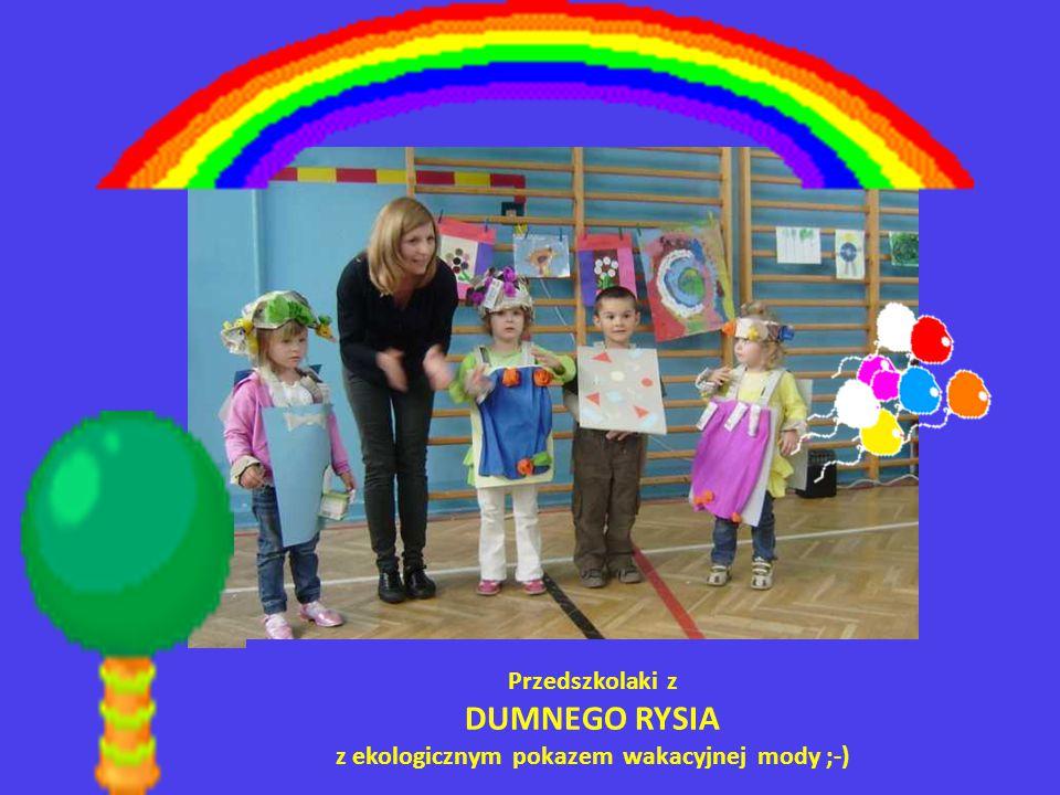 Przedszkolaki z DUMNEGO RYSIA z ekologicznym pokazem wakacyjnej mody ;-)
