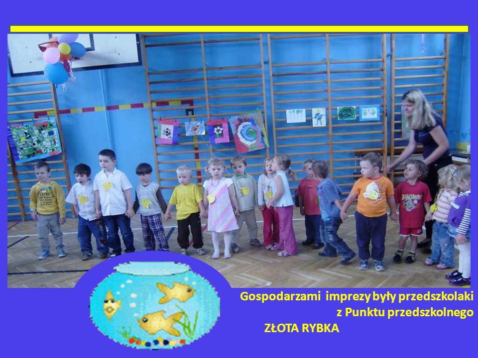 Gospodarzami imprezy były przedszkolaki z Punktu przedszkolnego ZŁOTA RYBKA