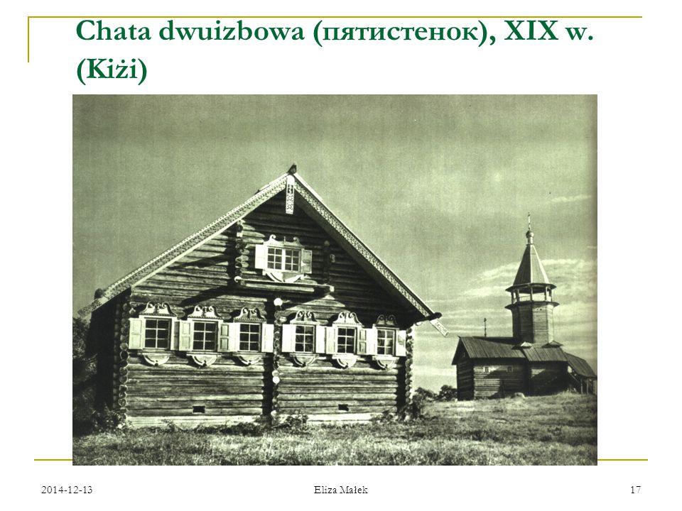2014-12-13 Eliza Małek 17 Chata dwuizbowa (пятистенок), XIX w. (Kiżi)