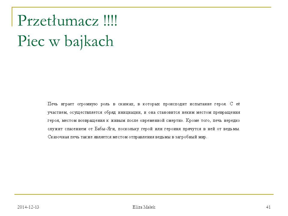 Przetłumacz !!!! Piec w bajkach 2014-12-13 Eliza Małek 41