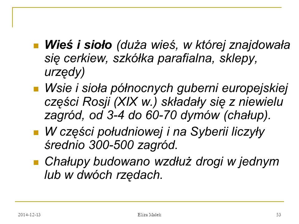 2014-12-13 Eliza Małek 53 Wieś i sioło (duża wieś, w której znajdowała się cerkiew, szkółka parafialna, sklepy, urzędy) Wsie i sioła północnych gubern
