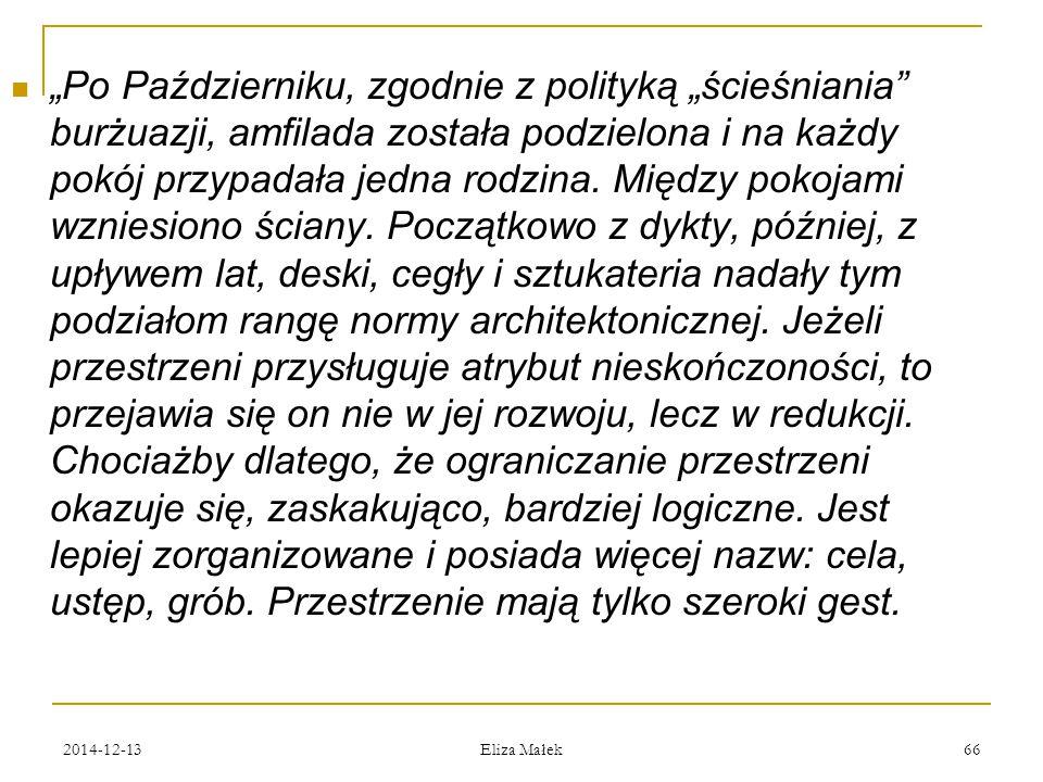 """2014-12-13 Eliza Małek 66 """"Po Październiku, zgodnie z polityką """"ścieśniania"""" burżuazji, amfilada została podzielona i na każdy pokój przypadała jedna"""
