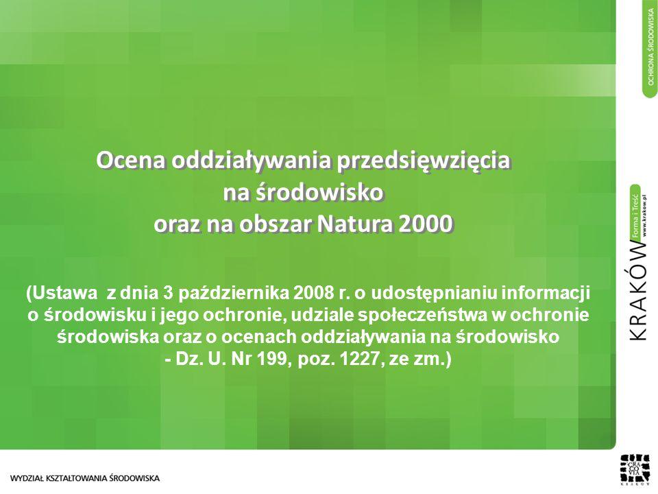 Ocena oddziaływania przedsięwzięcia na środowisko oraz na obszar Natura 2000 (Ustawa z dnia 3 października 2008 r. o udostępnianiu informacji o środow