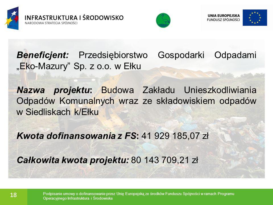 """Beneficjent: Przedsiębiorstwo Gospodarki Odpadami """"Eko-Mazury"""" Sp. z o.o. w Ełku Nazwa projektu: Budowa Zakładu Unieszkodliwiania Odpadów Komunalnych"""
