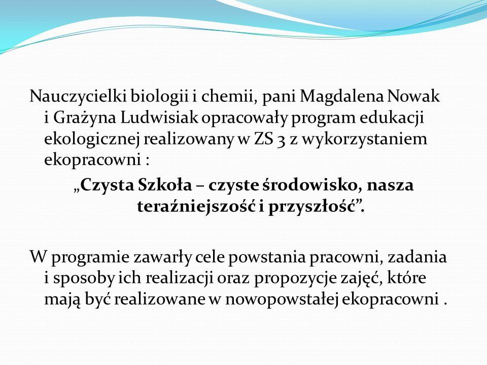Nauczycielki biologii i chemii, pani Magdalena Nowak i Grażyna Ludwisiak opracowały program edukacji ekologicznej realizowany w ZS 3 z wykorzystaniem