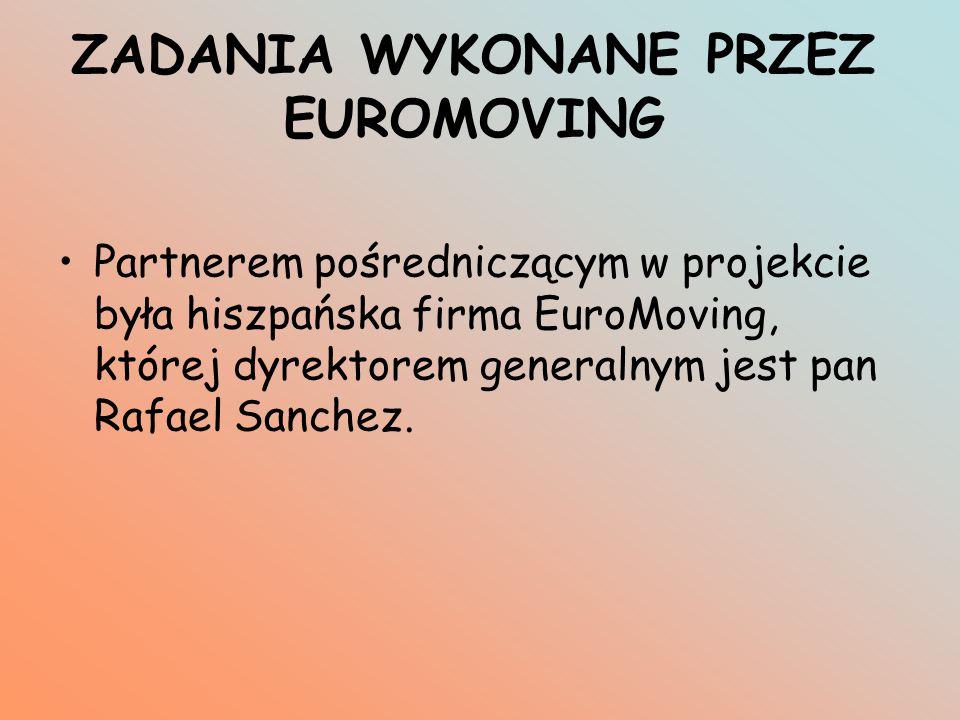 ZADANIA WYKONANE PRZEZ EUROMOVING Partnerem pośredniczącym w projekcie była hiszpańska firma EuroMoving, której dyrektorem generalnym jest pan Rafael Sanchez.
