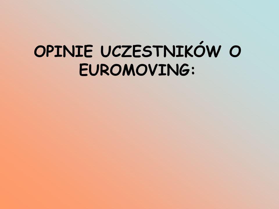 OPINIE UCZESTNIKÓW O EUROMOVING: