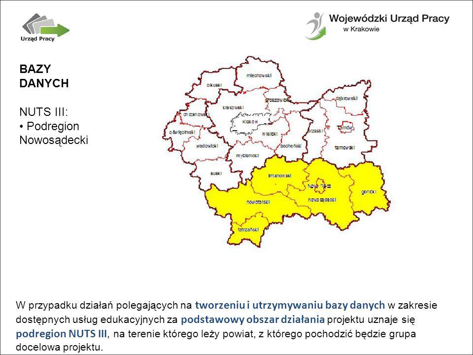W przypadku działań polegających na tworzeniu i utrzymywaniu bazy danych w zakresie dostępnych usług edukacyjnych za podstawowy obszar działania projektu uznaje się podregion NUTS III, na terenie którego leży powiat, z którego pochodzić będzie grupa docelowa projektu.