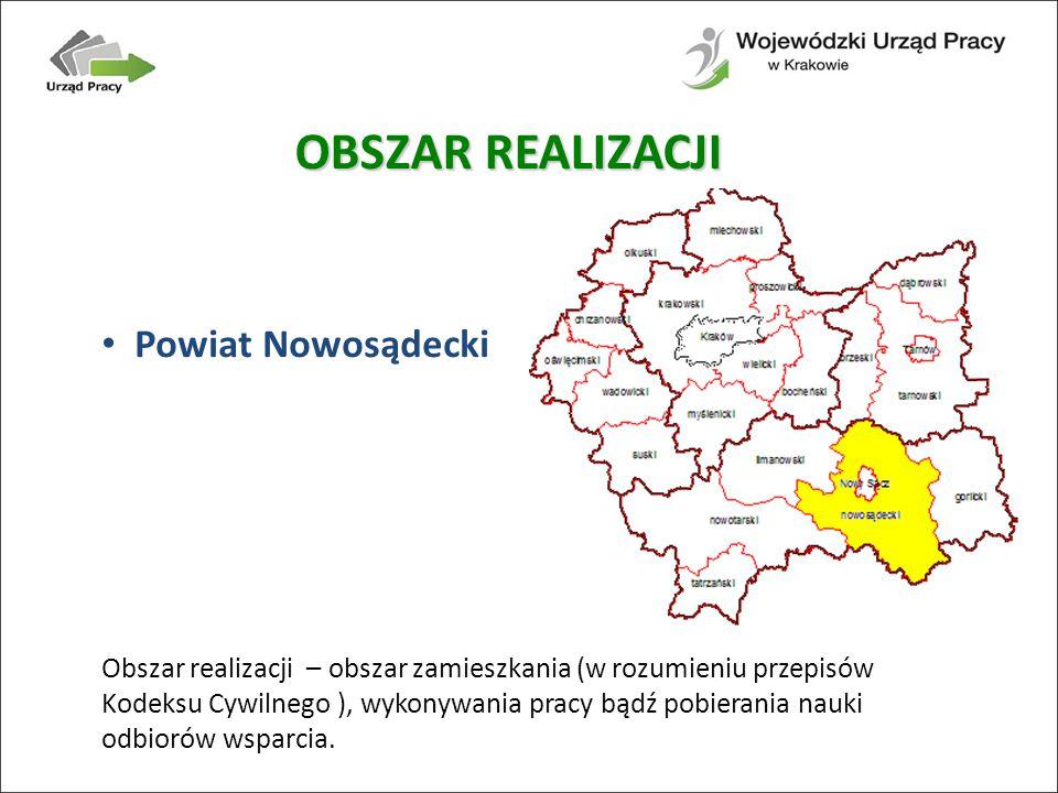 Powiat Nowosądecki Obszar realizacji – obszar zamieszkania (w rozumieniu przepisów Kodeksu Cywilnego ), wykonywania pracy bądź pobierania nauki odbiorów wsparcia.