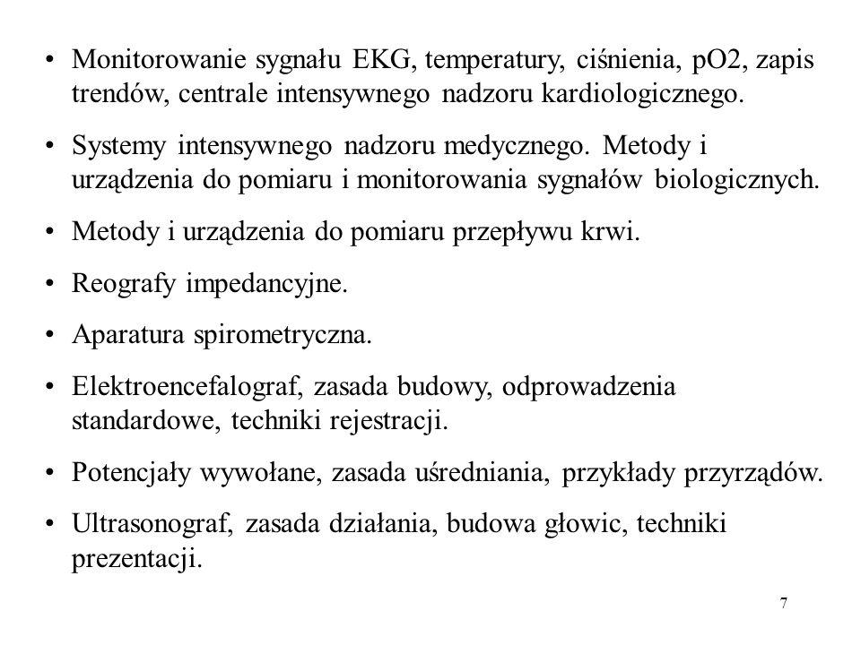 7 Monitorowanie sygnału EKG, temperatury, ciśnienia, pO2, zapis trendów, centrale intensywnego nadzoru kardiologicznego. Systemy intensywnego nadzoru