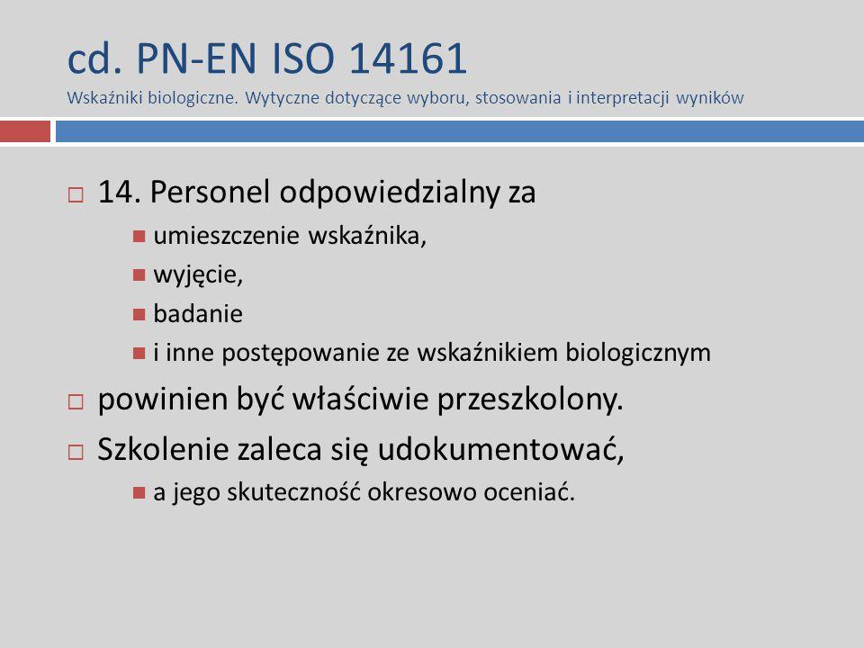 cd. PN-EN ISO 14161 Wskaźniki biologiczne. Wytyczne dotyczące wyboru, stosowania i interpretacji wyników  14. Personel odpowiedzialny za umieszczenie
