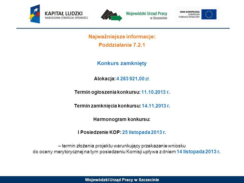 Wojewódzki Urząd Pracy w Szczecinie Dopuszczalny typ projektu: Projekty na rzecz integracji społeczno – zawodowej, obejmujące następujące typ realizowanych operacji: 1.