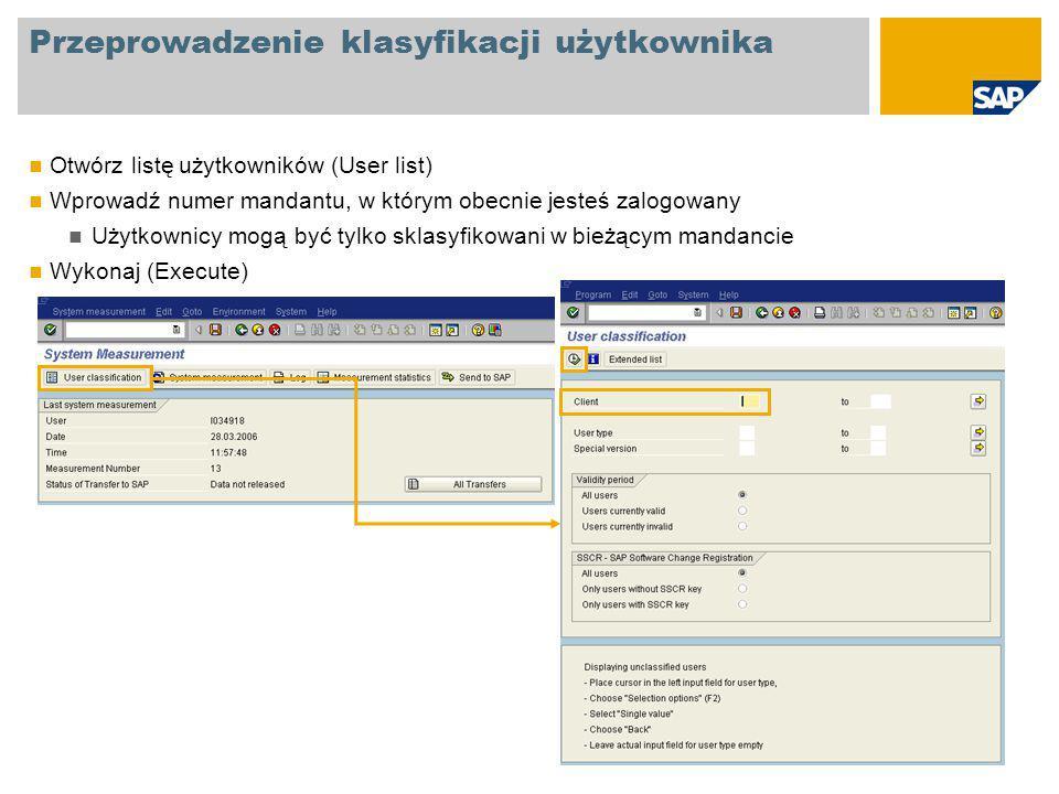 Przeprowadzenie klasyfikacji użytkownika Otwórz listę użytkowników (User list) Wprowadź numer mandantu, w którym obecnie jesteś zalogowany Użytkownicy mogą być tylko sklasyfikowani w bieżącym mandancie Wykonaj (Execute)